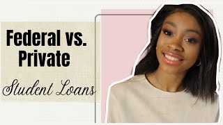 Federal Vs Private Student Loans 2020| Types of Federal Student Loans 2020