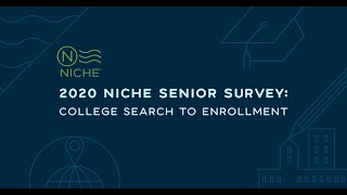 Using the '2020 Niche Senior Survey  College Search to Enrollment' for Enrollment Planning Trim