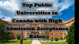 Top Canadian Universities with Highest Acceptance Rates #studyincanada