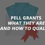 Pell Grants: What They Are And How To Qualify