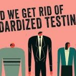 Should we get rid of standardized testing? – Arlo Kempf