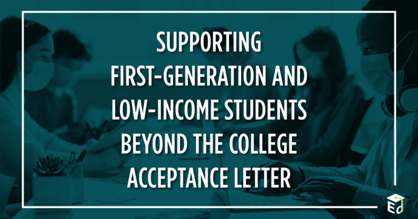 Supporting First-Generation and Low-Income Students Beyond the College Acceptance Letter