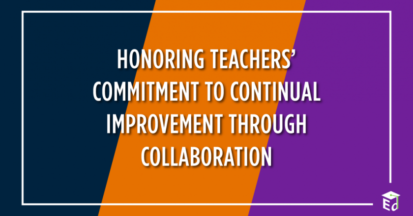 Honoring Teachers' Commitment to Continual Improvement through Collaboration