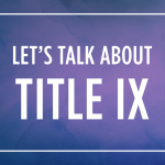 Let's Talk about Title IX