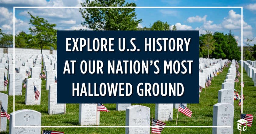 Explore U.S. History at our Nation's Most Hallowed Ground