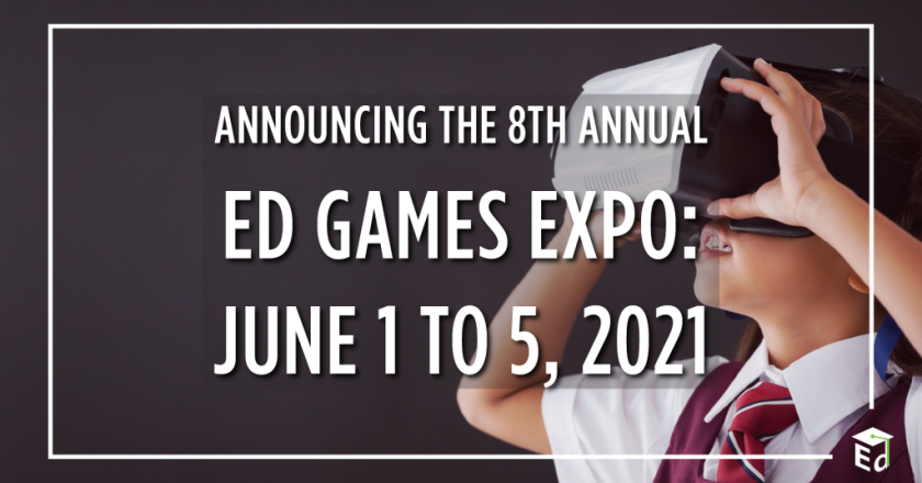 Announcing the 8th Annual ED Games Expo: June 1 to 5, 2021